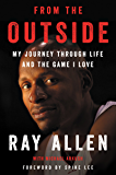 From the Outside: My Journey Through Life and the Game I Love (English Edition)