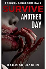 Survive Another Day: Prequel (Dangerous Days - A Zombie Apocalypse Survival Thriller Book 0) Kindle Edition