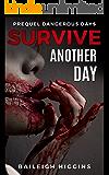 Survive Another Day (Dangerous Days - Zombie Apocalypse Prequel Novella Book 0)