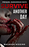 Survive Another Day (Dangerous Days - Zombie Apocalypse Prequel Novella Book 0)