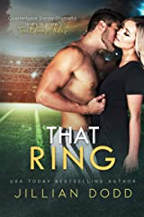 That Ring:  A Small Town Second Chance Romance (That Boy Book 5) Kindle Edition
