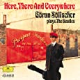Here, There and Everywhere: Göran Söllscher plays The Beatles
