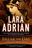 Break the Day: A Midnight Breed Novel (The Midnight Breed Series)