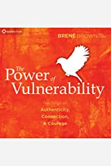 The Power of Vulnerability: Teachings of Authenticity, Connection, and Courage Audible Audiobook