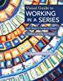 Visual Guide to Working in a Series - Print on Demand Edition: Next Steps in Inspired Design Gallery of 200+ Art Quilts