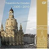 Musik aus der Frauenkirche Dresden - Highlights 2005-2010