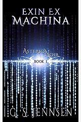 Exin Ex Machina: Asterion Noir Book 1 Kindle Edition