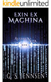 Exin Ex Machina: Asterion Noir Book 1