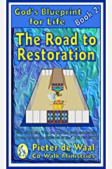 The Road to Restoration (God's Blueprint for Life Book 2) Kindle Edition