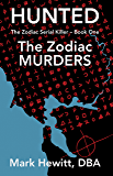Hunted: The Zodiac Murders (The Zodiac Serial Killer Book 1)