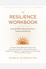 The Resilience Workbook: Essential Skills to Recover from Stress, Trauma, and Adversity (A New Harbinger Self-Help Workbook) Paperback