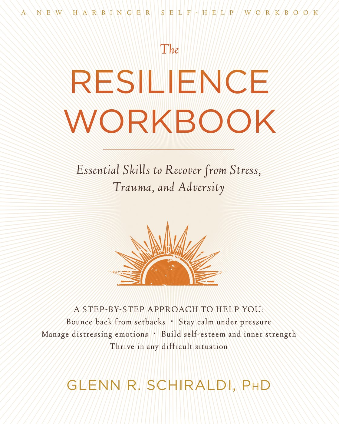 The Resilience Workbook: Essential Skills to Recover from Stress ...