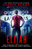 Elijah (The Miel Chronicles Story Companion) (The Vampires of Vegas Series) (Reign of Blood)