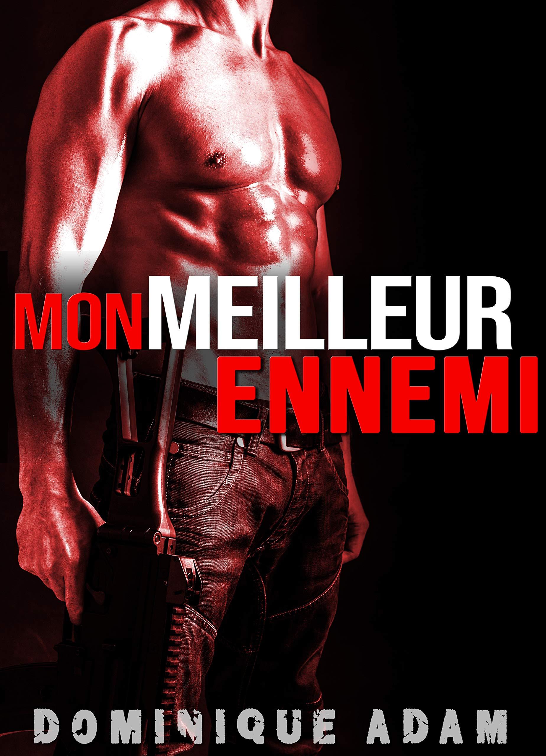 Mon Meilleur Ennemi (MM): (Une Histoire Adulte M/M,  Entre Hommes, LGBT) por Dominique Adam
