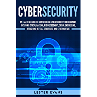 Cybersecurity: An Essential Guide to Computer and Cyber Security for Beginners, Including Ethical Hacking, Risk…