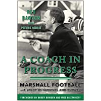 A Coach in Progress: Marshall Football?A Story of Survival and Revival