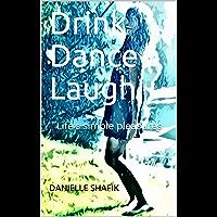 Drink Dance Laugh