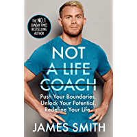 Not a Life Coach: Are You Ready to Change Your Life? From the Sunday Times No.1 Bestselling Author: Push Your Boundaries…