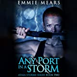 Any Port in a Storm: Ayala Storme, Book 2