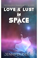 Love and Lust in Space: Erotica & Erotic Romance Set In The Stars Kindle Edition