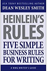 Heinlein's Rules: Five Simple Business Rules for Writing (WMG Writer's Guides) Kindle Edition