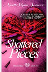 Shattered Pieces Book 2 (The Pieces Trilogy) Kindle Edition