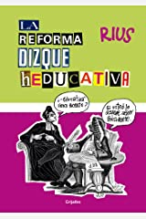 La reforma dizque heducativa (Colección Rius) (Spanish Edition) Kindle Edition