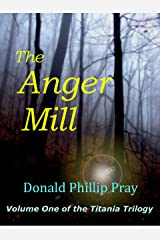 The Anger Mill (The Titania Trilogy Book 1) Kindle Edition