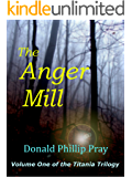 The Anger Mill (The Titania Trilogy Book 1)