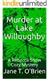 Murder at Lake Willoughby: A Rebecca Snow Cozy Mystery (Rebecca Snow Cozy Mysteries Book 4)