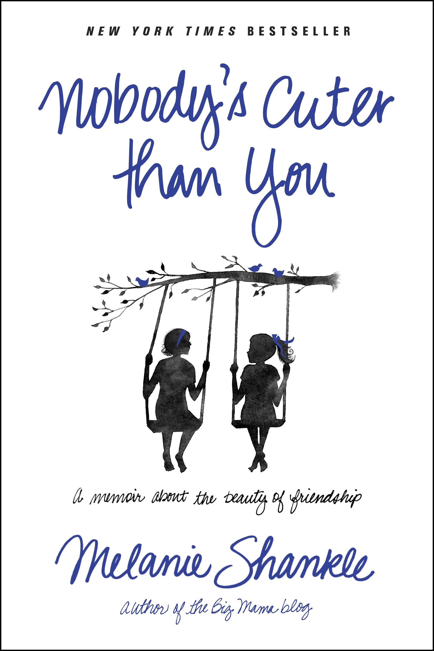 Download Nobody's Cuter than You: A Memoir about the Beauty of Friendship pdf epub