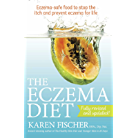 The Eczema Diet: Eczema-safe food to stop the itch and prevent eczema for life (English Edition)