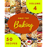OMG! Top 50 Baking Recipes Volume 4: A Baking Cookbook that Novice can Cook