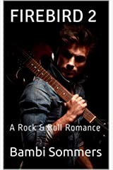 FIREBIRD 2: A Rock & Roll Romance Kindle Edition
