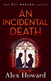 An Incidental Death (The DCI Hanlon Series Book 4)