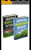 Marijuana: Growing Marijuana Indoors And Outdoors 2 Books BONUS Bundle Set: The Ultimate Simple Guide To Producing Top-Grade Dank Medical Marijuana Cannabis ... Medical marijuana Book 1) (English Edition)