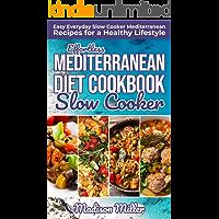 Effortless Mediterranean Diet Slow Cooker Cookbook: Easy Everyday Slow Cooker Mediterranean Recipes for a Healthy Lifestyle (Mediterranean Cookbook Book 2) (English Edition)