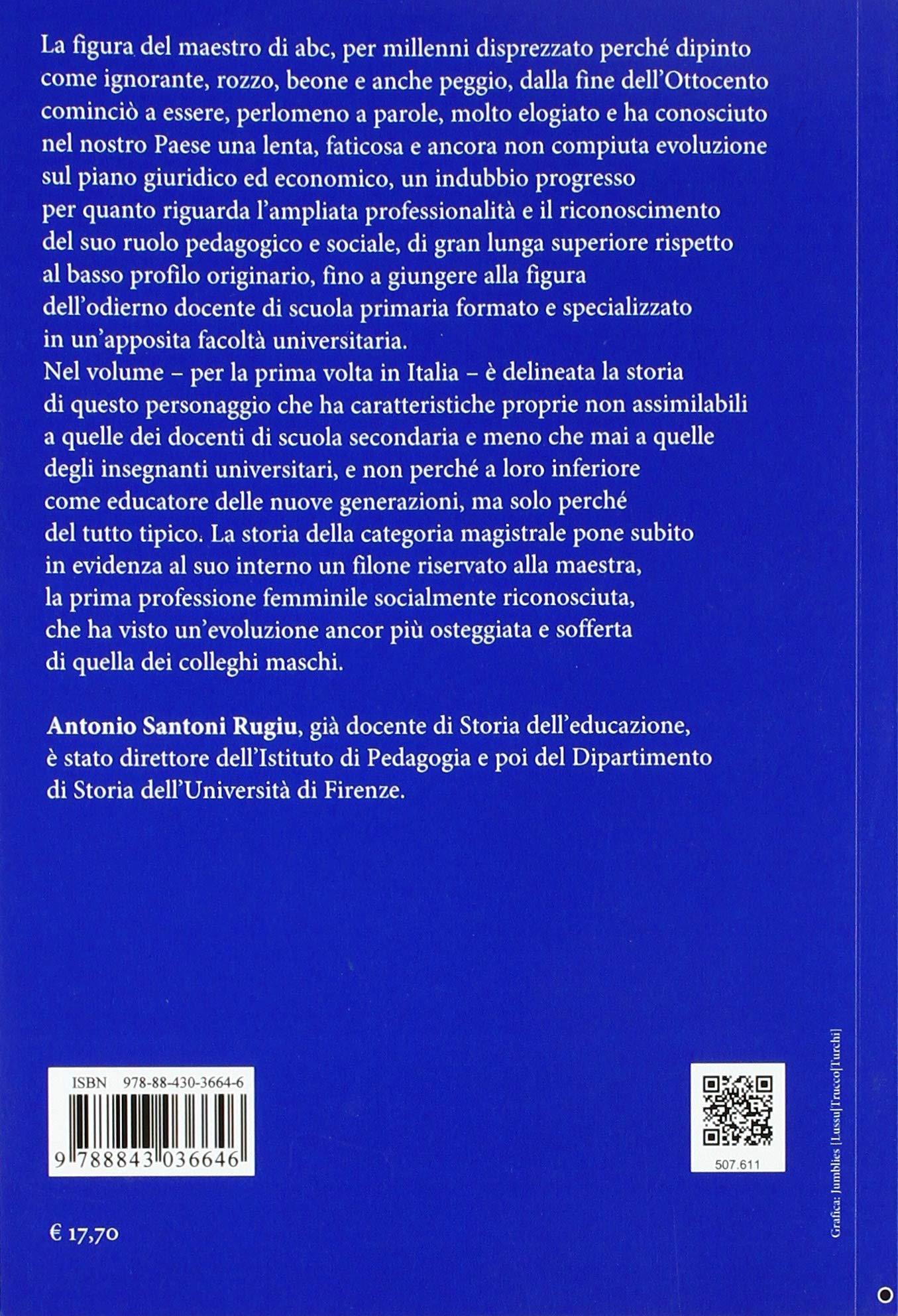 La difficile storia degli insegnanti elementari - Antonio Santoni Rugiu -  Libri 74ad4b137ad