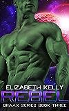 Rebel (The Draax Series Book 3)