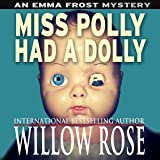 Miss Polly had a Dolly: Emma Frost Mystery, Book 2