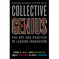 Collective Genius: The Art and Practice of Leading Innovation (English Edition)