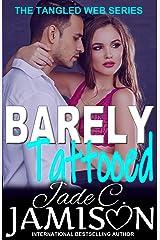 Barely Tattooed (Tangled Web 3) Kindle Edition