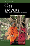 The Yes Sayers: Affirmation in the Time of the Buddha (The Sati Trilogy Book 3)