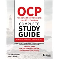 OCP Oracle Certified Professional Java SE 11 Developer Complete Study Guide: Exam 1Z0-815, Exam 1Z0-816, and Exam 1Z0-817