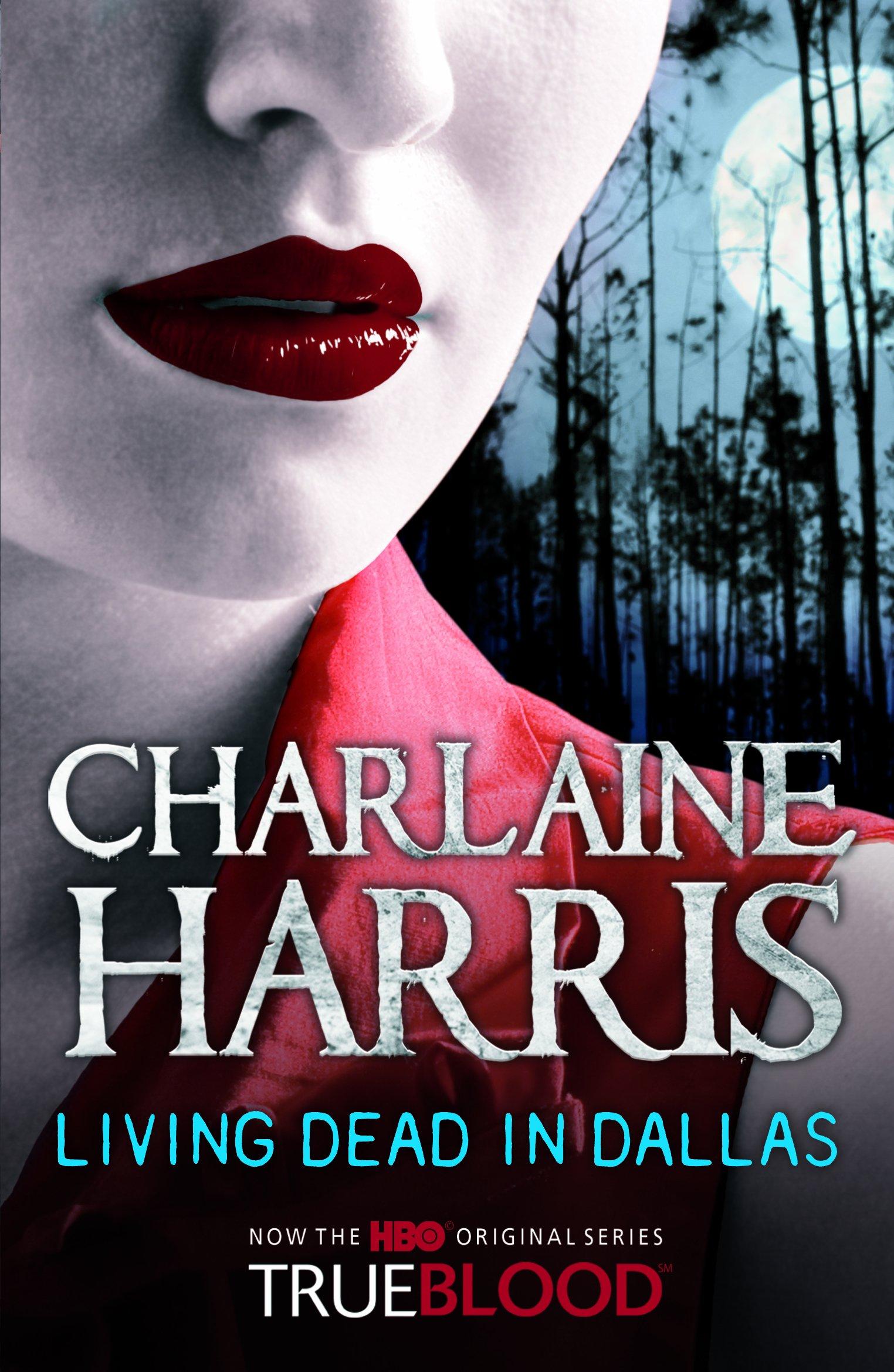 Living Dead In Dallas: A True Blood Novel: 2: Amazon: Charlaine Harris:  9780575089389: Books