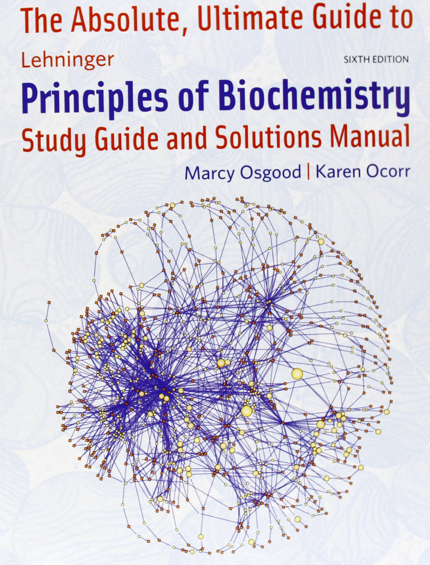 Absolute Ultimate Guide for Lehninger Principles of Biochemistry: David L.  Nelson: 9781429294768: Amazon.com: Books
