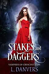 Stakes and Daggers (Vampires of Crescent Cape Book 3) Kindle Edition