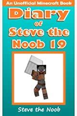 Diary of Steve the Noob 19 (An Unofficial Minecraft Book) (Diary of Steve the Noob Collection) Kindle Edition