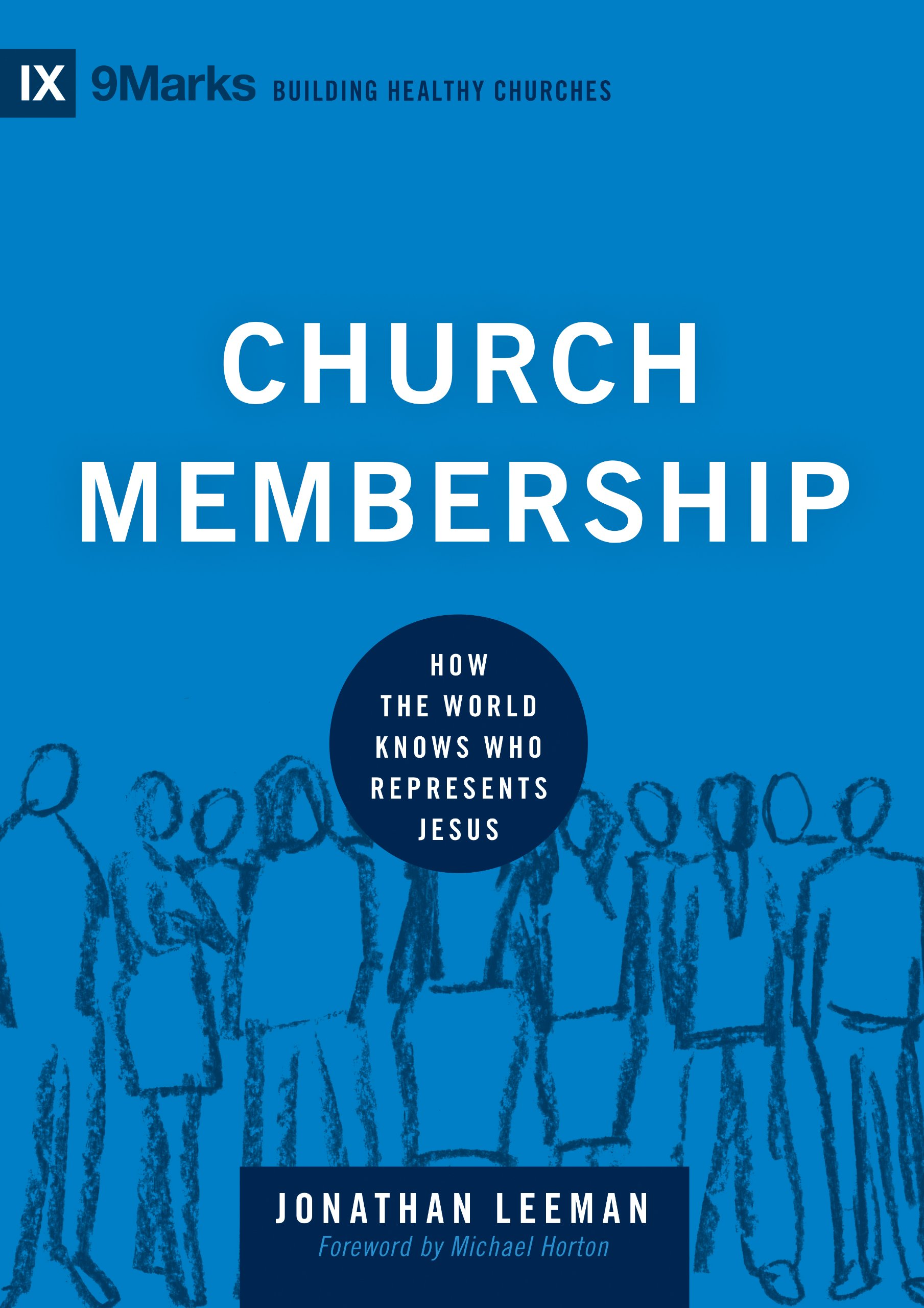 Download Church Membership: How the World Knows Who Represents Jesus (9Marks: Building Healthy Churches) pdf