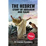 The Hebrew Story of Abraham and Isaac (Our Hebrew Fathers Book 1)